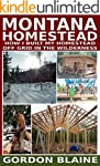 Montana Homestead: How I Built My Hom...