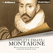The Complete Essays of Montaigne | Livre audio Auteur(s) : Michel Eyquem de Montaigne, Donald M. Frame (translator) Narrateur(s) : Christopher Lane