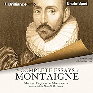 essays of montaigne amazon From the back cover taken together, this selection of essays forms an  exquisitely drawn portrait that depicts the strength and warmth of montaigne's  personality.