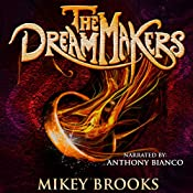 The Dream Makers: The Dream Keeper Chronicles, Volume 3 | Mikey Brooks