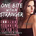 One Bite With a Stranger: The Others Series (       UNABRIDGED) by Christine Warren Narrated by Kate Reading