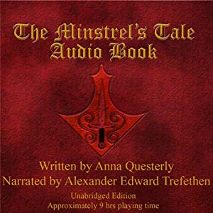 The Minstrel's Tale: The Minstrel's Tale Trilogy, Book 1 | [Anna Questerly]