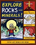 Explore Rocks and Minerals!: 25 Great Projects, Activities, Experiements (Explore Your World)