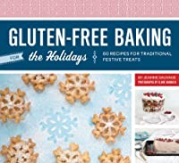 Gluten-Free Baking for the Holidays: 60 Recipes for Traditional Festive Treats from Chronicle Books