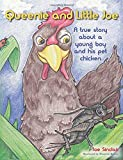 Queenie and Little Joe: A true story about a young boy and his pet chicken