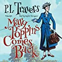 Mary Poppins Comes Back: Mary Poppins, Book 2 (       UNABRIDGED) by P. L. Travers Narrated by Sophie Thompson