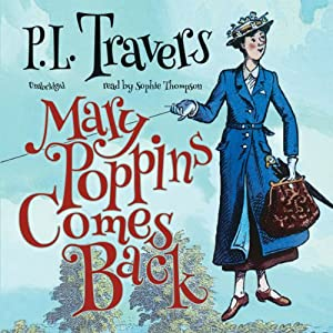 Mary Poppins Comes Back: Mary Poppins, Book 2 | [P. L. Travers]