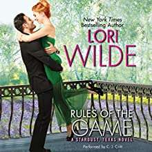Rules of the Game: A Stardust, Texas Novel (       UNABRIDGED) by Lori Wilde Narrated by C. J. Critt