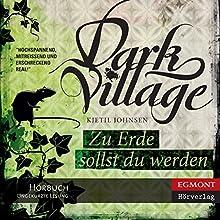 Zu Erde sollst du werden [At the Earth Thou Shalt Be]: Dark Village, Book 5 (       ungekürzt) von Kjetil Johnsen Gesprochen von: Janine de Kluidt