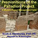 Premonitions of the Palladion Project Audiobook by Scott Haraburda Narrated by Al Remington