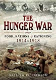 img - for The Hunger War: Food, Rations and Rationing 1914-1918 book / textbook / text book