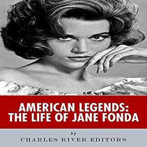 American Legends: The Life of Jane Fonda Audiobook