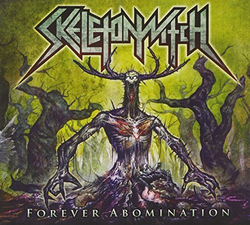 Forever Abomination by Skeletonwitch (2011-10-11)