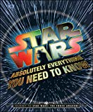 Star Wars: Absolutely Everything You Need to Know: Journey to Star Wars: The Force Awakens