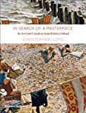 In Search of a Masterpiece: An Art Lover's Guide to Great Britain and Ireland (0500238847) by Lloyd, Christopher