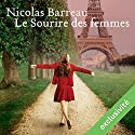 Le sourire des femmes Audiobook by Nicolas Barreau Narrated by Damien Ferrette, Flora Brunier