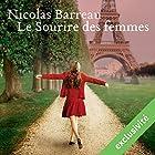 Le sourire des femmes | Livre audio Auteur(s) : Nicolas Barreau Narrateur(s) : Damien Ferrette, Flora Brunier