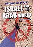 Israel & the Arab World (Odds) (People at Odds) (079106705X) by Wagner, Heather Lehr