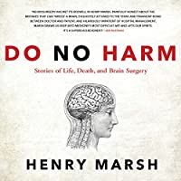 Do No Harm: Stories of Life, Death, and Brain Surgery (       UNABRIDGED) by Henry Marsh Narrated by Jim Barclay