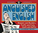 Richard Lederer's Anguished English 365-Day 2011 Calendar (Bloopers and Blunders, Fluffs and Flubs, Goofs and Gaffes) (0764952137) by Richard Lederer