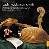 J.S. Bach: Lute Suites nos. 4, 5 & 6 Hopkinson Smith