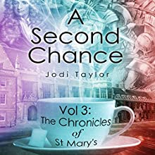 A Second Chance: The Chronicles of St Mary's, Book 3 (       UNABRIDGED) by Jodi Taylor Narrated by Zara Ramm