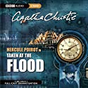 Taken at the Flood (Dramatised)  by Agatha Christie Narrated by John Moffatt