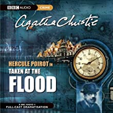 Taken at the Flood (Dramatised) Radio/TV Program by Agatha Christie Narrated by John Moffatt