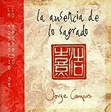 La Ausencia De Lo Sagrado by Jorge CAMPOS (2007-12-21)