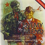 img - for My Enemy, My Friend, a story of reconciliation from the Vietnam War book / textbook / text book