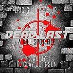 Dead Last: The Kill Spot, Book 1 | Eric Gutierrez Jr.