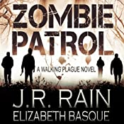 Zombie Patrol: Walking Plague Trilogy, Book 1 | [J. R. Rain, Elizabeth Basque]
