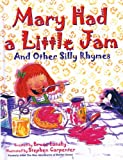 Mary Had a Little Jam, and Other Silly Rhymes (0881664707) by Lansky, Bruce