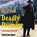 Deadly Promise Audiobook by Will C Knott Narrated by Gene Engene