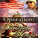 Operation: Christmas Hearts (       UNABRIDGED) by Kay Springsteen Narrated by Julia Farhat