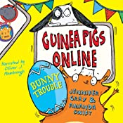 Bunny Trouble: Guinea Pigs Online, Book 4 | Jennifer Gray, Amanda Swift