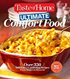 Taste of Home Ultimate Comfort Food: Over 350 Delicious and Comforting Recipes from Dinners and Desserts (Taste of Home Books)