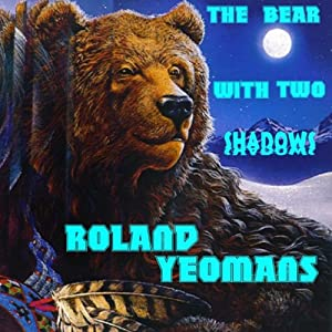The Bear with Two Shadows | [Roland Yeomans]