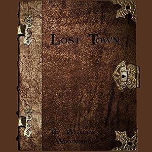 Lost Town: A Fantasy Novella Series! Audiobook