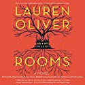 Rooms: A Novel Audiobook by Lauren Oliver Narrated by Orlagh Cassidy, Barbara Caruso, Elizabeth Evans, Noah Galvin, Cynthia Darlow, Courtney Shaw