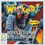 Wicked! Part Three: Croaked | Morris Gleitzman,Paul Jennings