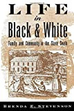 img - for Life in Black and White: Family and Community in the Slave South by Brenda E. Stevenson (1997-11-06) book / textbook / text book