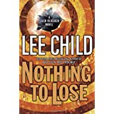 Nothing to Lose (Jack Reacher, No. 12) ~ Lee Child