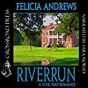 Riverrun (       UNABRIDGED) by Felicia Andrews Narrated by Sara Morsey