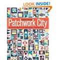 Patchwork City: 75 Innovative Blocks for the Modern Quilter