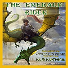 The Emerald Rider: Book Four of the Dragoneer Saga (       UNABRIDGED) by M. R. Mathias Narrated by Christine Padovan