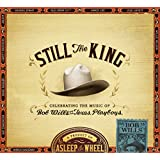 Asleep At The Wheel - 'Still The King: Celebrating The Music Of Bob Willis And His Texas Playboys'