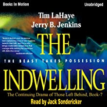 The Indwelling: Left Behind Series, Book 7 (       UNABRIDGED) by Tim LaHaye, Jerry Jenkins Narrated by Jack Sondericker