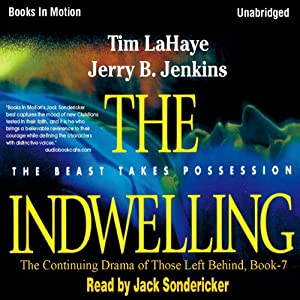 The Indwelling: Left Behind Series, Book 7 | [Tim LaHaye, Jerry Jenkins]