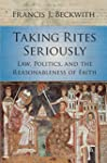 Taking Rites Seriously: Law, Politics...